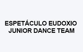 imagem do evento ESPETÁCULO EUDOXIO JUNIOR DANCE TEAM